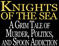 Knights of the Sea: a grim tale of murder, politics, and spoon addiction, a Canadian steampunk novel